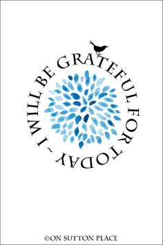 I Will Be Grateful For Today   Free Printable Art   Use for wall decor, screensavers, cards, crafts and more!