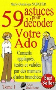 59 astuces pour décoder votre ado, le livre d'astuces pratiques et d'humour pour gérer votre ado au quotidien.#LivreAdo #Livre #Ado