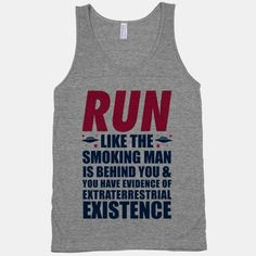Run Like The Smoking Man Is Behind You