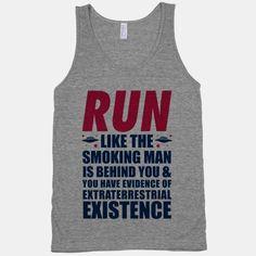 Run Like The Smoking Man Is Behind You