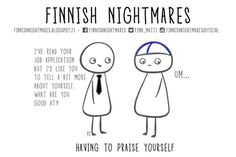 If you consider yourself an introvert then the Finnish artist Karoliina Korhonen totally understands you. By definition an introvert is someone who's shy and Meanwhile In Finland, I Thought Of You Today, Finnish Words, Introvert Humor, A Funny, Funny Stuff, Funny Comics, Laugh Out Loud, Funny Photos