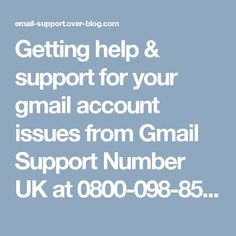 Getting help & support for your gmail account issues from Gmail Support Number UK at 0800-098-8573 Toll-free Helpline.