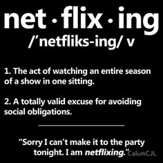 The new sensation of Netflix-ing which is similar to Binge watching seasons of hit shows. I am currently Netflix-ing the show Lincoln Heights. Someecards, Vampire Diaries, Netflix Quotes, Watch Netflix, Just In Case, Just For You, My Sun And Stars, Fandoms, Frases