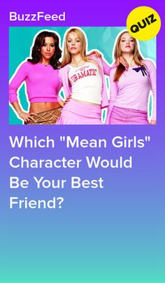 """Which """"Mean Girls"""" Character Would Be Your Best Friend? Best Friend Quiz, Your Best Friend, Girls Best Friend, Best Friends, Quizzes For Fun, Girl Quizzes, Old Disney Channel Shows, Mean Girls Party, She's The Man"""