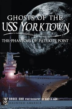 """More than four decades after the great aircraft carrier USS Yorktown last served her country, the echoes of battle are still heard on her decks. Staff and visitors claim to have experienced disembodied voices, uniformed apparitions, and other unexplainable occurrences since the """"Fighting Lady"""" first docked at Patriots Point. Join """"ghostorian"""" Bruce Orr as he examines the history, haunting and heritage of this National Historic Landmark."""