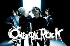 ONE OK ROCK when I found out how they came up with their name I sat in a corner and had a small fangal moment. So freakin cute!! I love their music