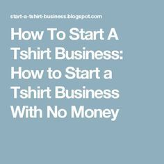 How to start a Tshirt business. Learn how to start a Tshirt Business with no money. Home Based Business, Business Tips, Business Products, Business Names, Starting A Tshirt Business, Make Money Online, How To Make Money, Medical Transcriptionist, Office Politics