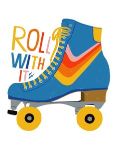 Retro Wallpaper Discover Roll With It - Roller Skate Art Print Roll With It - Roller Skate Art Print Roller Derby, Roller Disco, Retro Roller Skates, Roller Skates For Kids, Skates Vintage, Skate Art, Burton Snowboards, Art And Illustration, Retro Illustrations