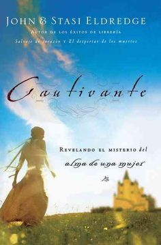 Cautivante/captivating: Revelando El Misterio del afma de una mujer/Unveiling The Mystery Of A Woman's Soul