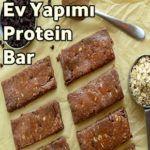 Ev Yapımı Protein Bar Nasıl Hazırlanır? | Detaylı Tarifler