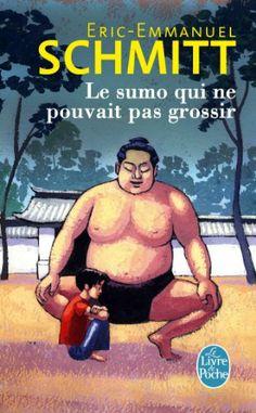 Le sumo qui ne pouvait pas grossir:  Eric-Emmanuel Schmitt: Livres
