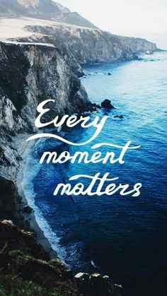 """""""Every moment matters"""" inspirational travel quotes to feed your wonderlust! Quote Backgrounds, Wallpaper Quotes, Every Moment Matters, In This Moment, Happy Quotes, Positive Quotes, Inspirational Quotes Wallpapers, Best Travel Quotes, Vacation Quotes"""