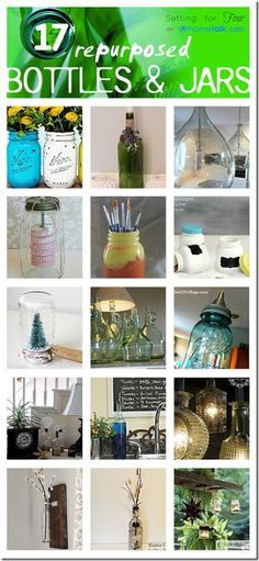 Repurposed Bottles and Jars - don't throw them out! Make decor items, lighting, organization solutions!