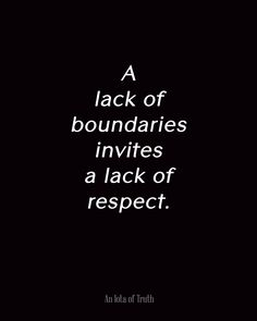 A-lack-of-boundaries-invites-a-lack-of-respect.-8x10.jpg 2,400×3,000 pixels