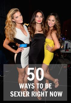 How To Be Sexy: 50 Tips Every Woman Should Know | StyleCaster