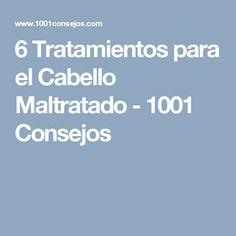 6 Tratamientos para el Cabello Maltratado - 1001 Consejos