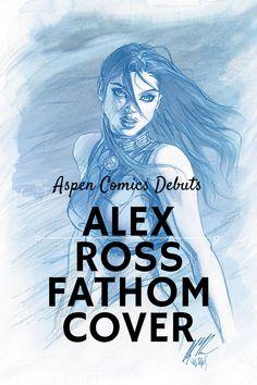 Aspen Comics Debuts Alex Ross Fathom Cover — Constant Collectible Aspen Comics, Michael Turner, Book Creator, Artist Alley, Alex Ross, Geek Culture, Indie, It Cast, Comic Books