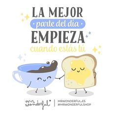 No hay mejor forma de despertarme que contigo. The best part of the day starts when you are there. There is no better way to wake up than with you. #mrwonderfulshop #quotes #morning #goodmorning #coffee #bread #butter #breakfast