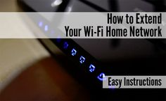 How to Extend Your Wi-Fi Home Network - DIY for Life