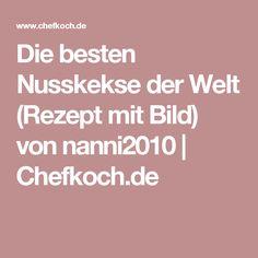Die besten Nusskekse der Welt (Rezept mit Bild) von nanni2010   Chefkoch.de