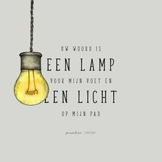 Psalm - Nederlands (Uw woord is een lamp. Love The Lord, God Is Good, Gods Love, Bible Words, Bible Scriptures, Biblical Quotes, Bible Quotes, Psalm 119 105, Boxing Quotes