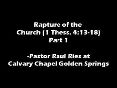 Rapture of the Church- Pastor Raul Ries {Part 1}