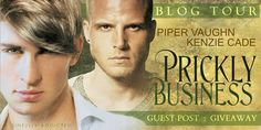 Blog Tour: Prickly Business by @pipervaughn & @thekenziecade includes Guest Post & #Giveaway~ http://sinfullysexybooks.blogspot.de/2015/08/blog-tour-prickly-business-piper-vaughn.html?m=1 @sinfullysexyb