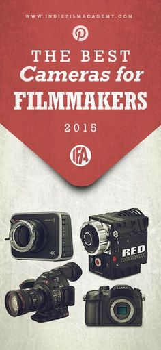 Best Video Cameras for Indie Filmmakers in 2015