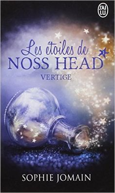 Amazon.fr - Les étoiles de Noss Head T1 - Vertige - Sophie Jomain - Livres