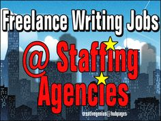 Learn how to find freelance writing jobs at staffing agencies.