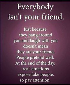 You Find Out Who Your Real Friends Are Quote It Pinterest