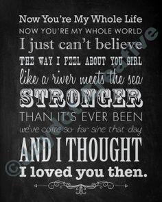 Love Quotes : QUOTATION – Image : Quotes Of the day – Description Love quote idea – Then lyrics by Brad Paisley Sharing is Caring – Don't forget to share this quote ! Love Song Quotes, Love Songs Lyrics, Song Lyric Quotes, Me Too Lyrics, Inspirational Song Lyrics, Inspiring Quotes, Country Love Songs, Country Music Quotes, Country Music Lyrics
