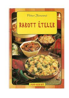 Rakott etelek(peter janosne) 2001 Cooking, Hungary, Kitchen, Kochen, Brewing, Cuisine
