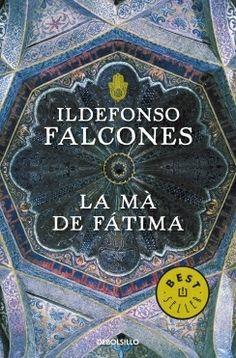 LA MÀ DE FÀTIMA. Ildefonso Falcones http://pasopagina.blogspot.com.es/2012/05/la-mano-de-fatima-ildefonso-falcones.html