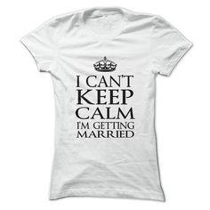 Camiseta I Can't Keep Calm I'm Getting Married, se você é daquelas noivas ou noivos que não consegue manter a calma, esta camiseta é para você. Compre esta camiseta e dê um presente criativo para uma amiga ou um amigo, você pode fazer uma surpresa na despedida de solteira ou despedida de solteiro. #casamento #noivos #noiva #noivado #keepcalm #camisetacasamento #camisetaparanoivos #camisetanoivos #noivo #despedidadesolteiro #despedidadesolteira www.camisetasnet.com