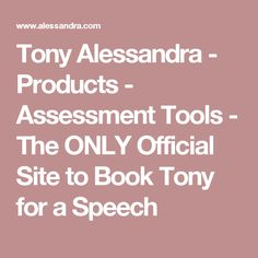 Tony Alessandra - Products - Assessment Tools - The ONLY Official Site to Book Tony for a Speech