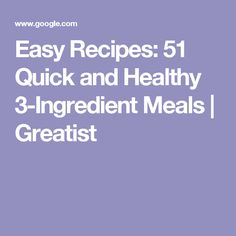 Easy Recipes: 51 Quick and Healthy 3-Ingredient Meals | Greatist