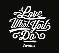 Ama lo que haces....