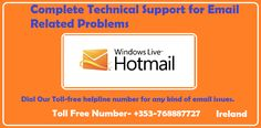 Microsoft Hotmail is one of the best sites for e-mail in the world. Hotmail support help you tech support for all kind of technical issues in Hotmail email account. The customers at times face various kinds of problems like slow opening of email and block junk the mail on Hotmail. These problems can be easily solved on this Hotmail Customer support Number Ireland +353-768887727  The Hotmail technical Support team works all the 24/7 days.