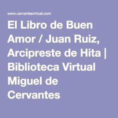 El Libro de Buen Amor / Juan Ruiz, Arcipreste de Hita | Biblioteca Virtual Miguel de Cervantes