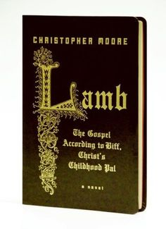 Lamb Special Gift Ed: The Gospel According to Biff, Christ's Childhood Pal by Christopher Moore