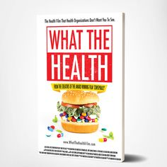 What the Health -The Health Film That Health Organizations Don't Want You To See - DVD