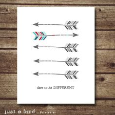 Arrow Art Print, Printable art wall decor, Tribal print, inspirational quote print, nursery decor, INSTANT DOWNLOAD - Dare to be different