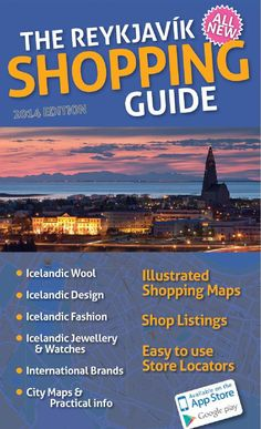 Reykjavik shopping guide 2014  Reykjavik Shopping Guide – Your personal travel guide! Discover the most popular shopping destinations in Reykjavik, Iceland. The Reykjavik Shopping Guide features information about Icelandic design, Icelandic fashion, Icelandic wool, Icelandic jewellery and watch design, the shops of Reykjavik's best watchmakers, stores  with great collection of international brands in Reykjavik, designer boutiques, art galleries, an illustrated map view, shop locator, ...