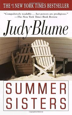 Summer Sisters - Judy Blume.  This is a captivating story about two best friends over the course of twenty years.  I make it a point to read it every summer.  Definitely an all-time favorite.