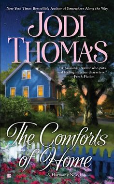 Bestseller Books Online The Comforts of Home (Harmony Novels) Jodi Thomas $7.99  - http://www.ebooknetworking.net/books_detail-0425244482.html