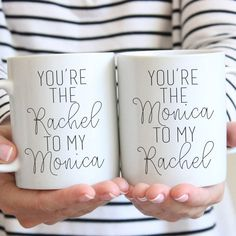 Best Friend Gift Ceramic Coffee Mug- You're The Monica To My Rachel - You're The Rachel To My Monica
