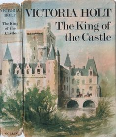 The King of the Castle by Victoria Holt. Collins 1967. Cover artist Biro