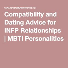 Compatibility and Dating Advice for INFP Relationships | MBTI Personalities