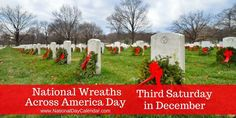 National Wreaths Across America Day Third Saturday in December